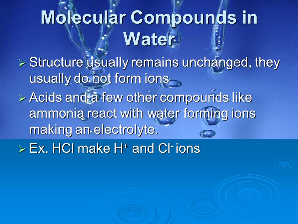 Strong & Weak Electrolytes  Strong Electrolytes = Most ionic compounds and a few molecular compounds.