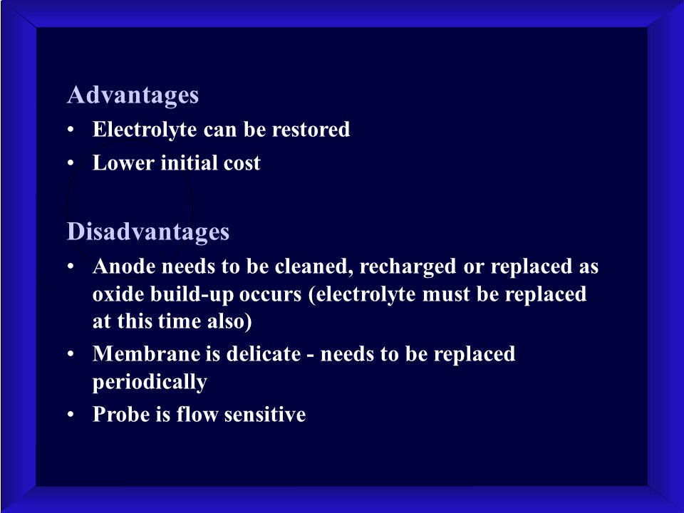 Advantages Electrolyte can be restored Lower initial cost Disadvantages Anode needs to be cleaned, recharged or replaced as oxide build-up occurs (ele