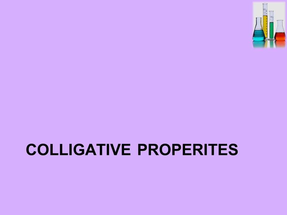 COLLIGATIVE PROPERITES