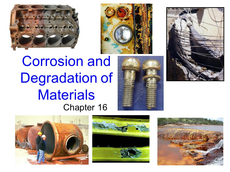 CORROSION AND DEGRADATION OF MATERIALS  Cost of Corrosion  Fundamentals of Corrosion  Electrochemical reactions  EMF and Galvanic Series  Concentration and Temperature (Nernst)  Corrosion rate  Corrosion prediction (likelihood)  Polarization  Protection Methods 2