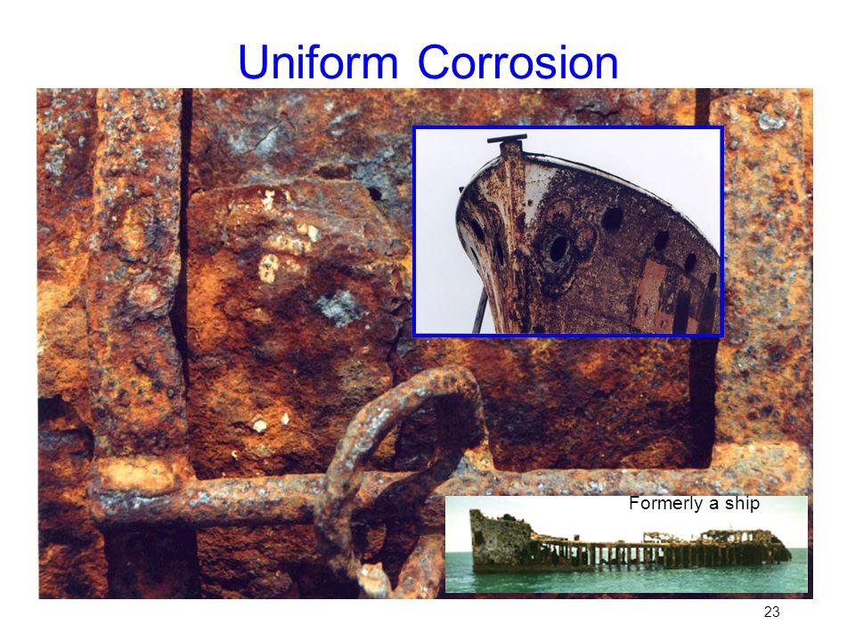 Uniform Corrosion 23 Formerly a ship