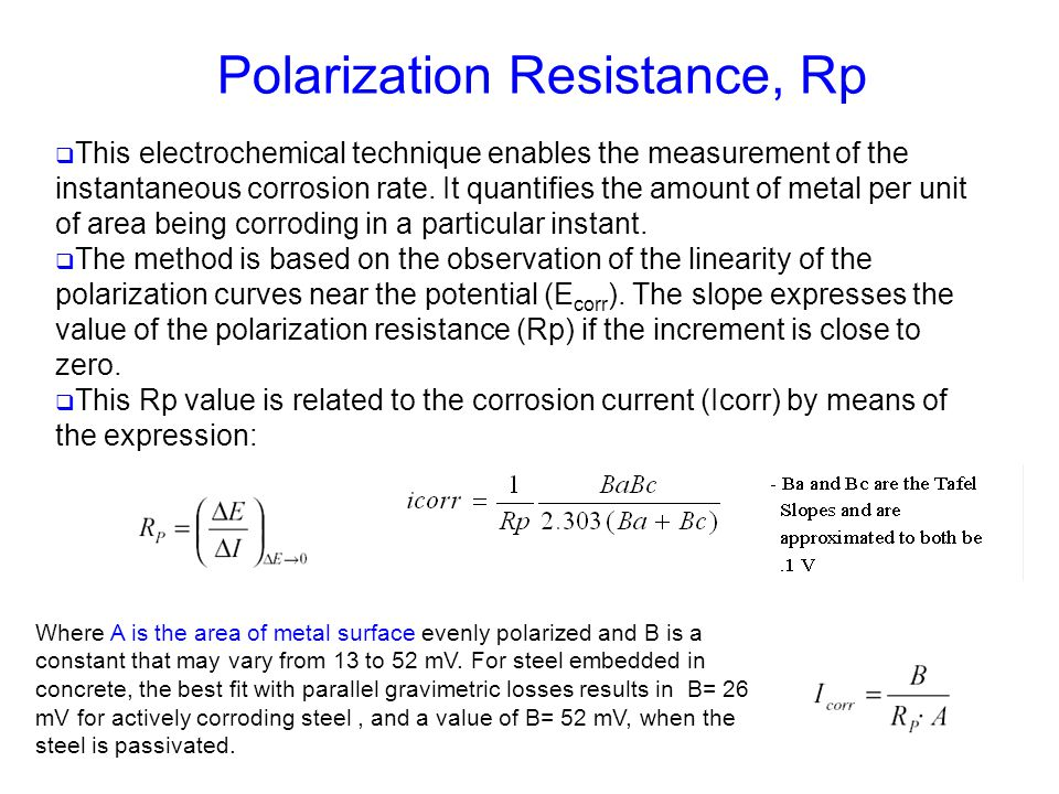  This electrochemical technique enables the measurement of the instantaneous corrosion rate. It quantifies the amount of metal per unit of area being