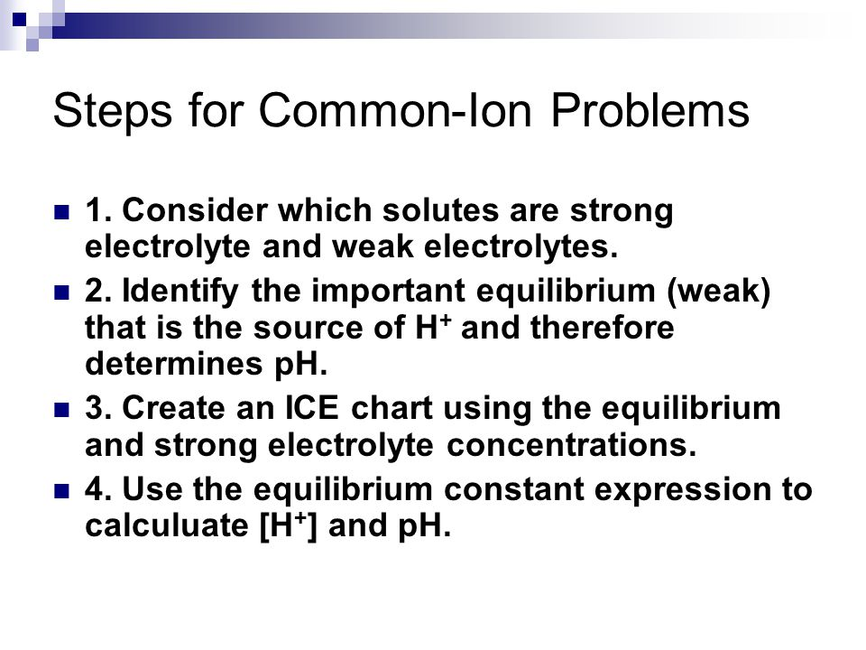 Steps for Common-Ion Problems 1.