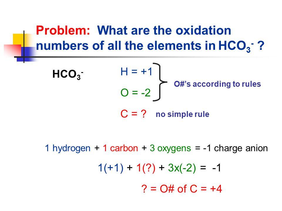 HCO 3 - 1(+1) + 1(?) + 3x(-2) = -1 .