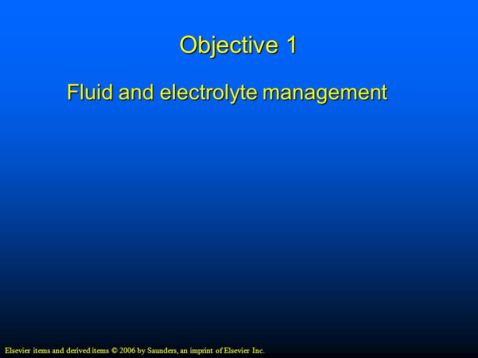 Objective 1 Fluid and electrolyte management Fluid and electrolyte management