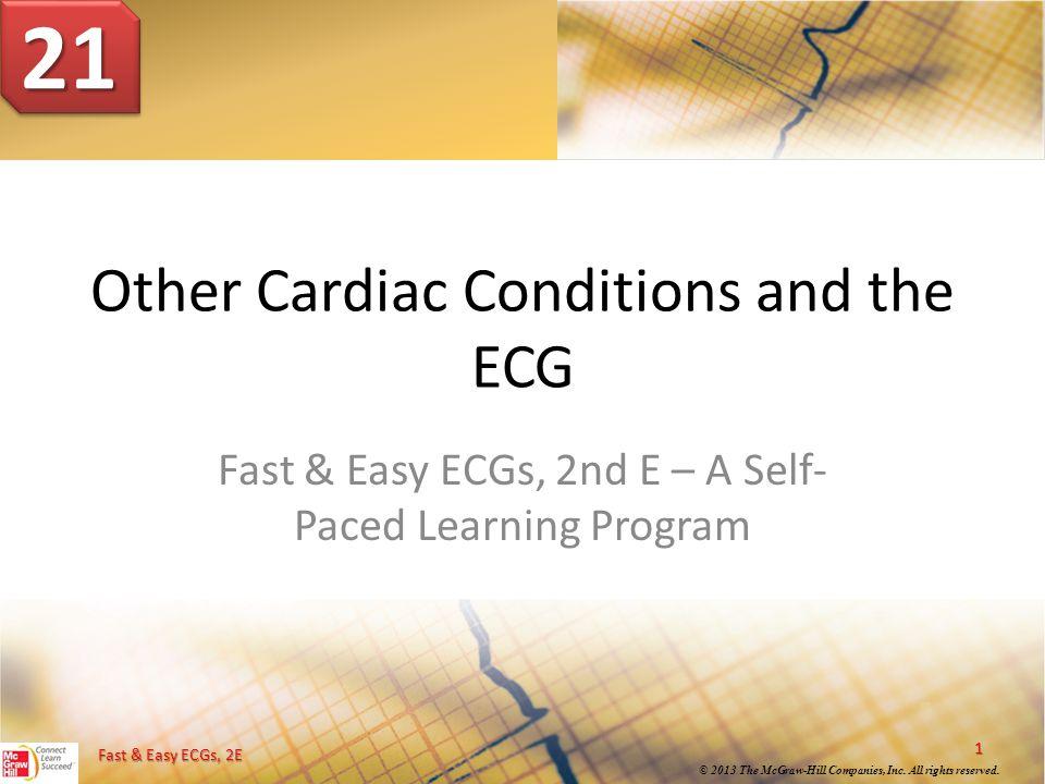 Fast & Easy ECGs, 2E © 2013 The McGraw-Hill Companies, Inc.