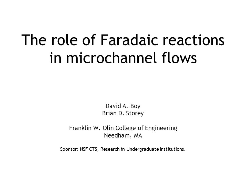 The role of Faradaic reactions in microchannel flows David A.