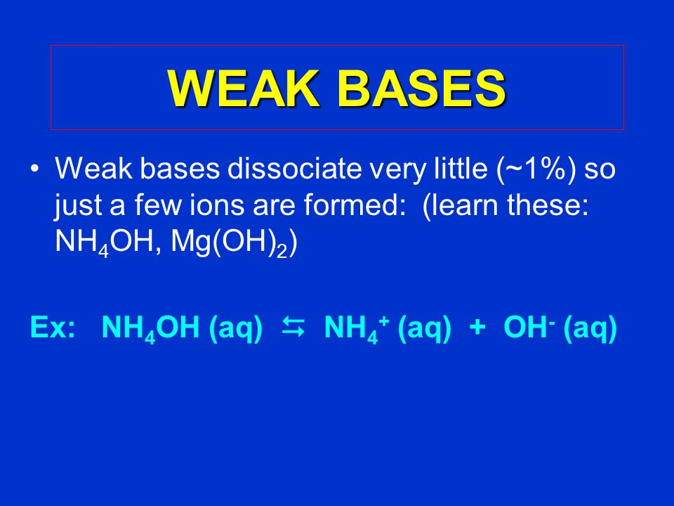 WEAK ACIDS  Weak acids ionize very little (~1 %) in water: (learn these: HF, H 2 CO 3, HC 2 H 3 O 2, H 3 PO 4 ) Ex: HC 2 H 3 O 2 (aq)  H + + C 2 H 3 O 2 - –Most do not break apart –only ~ 1 % of the acid has ionized