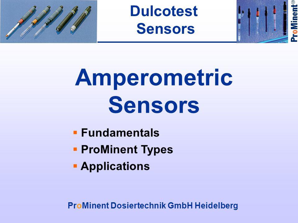 Dulcotest Sensors Amperometric Sensors ProMinent Dosiertechnik GmbH Heidelberg  Fundamentals  ProMinent Types  Applications