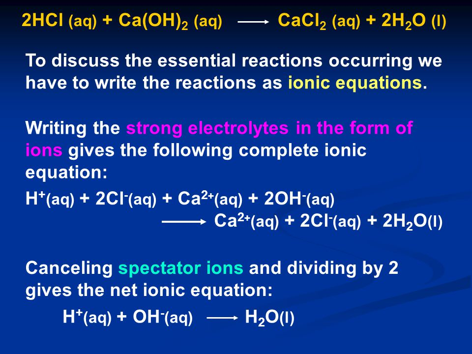 To discuss the essential reactions occurring we have to write the reactions as ionic equations. Writing the strong electrolytes in the form of ions gi