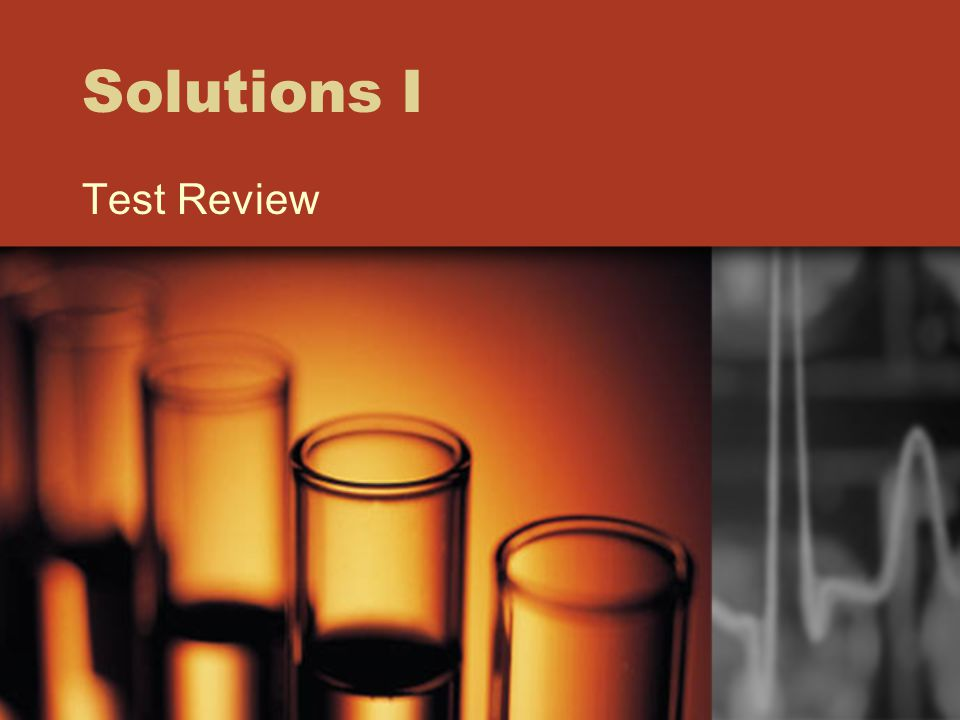 Solutions I Test Review