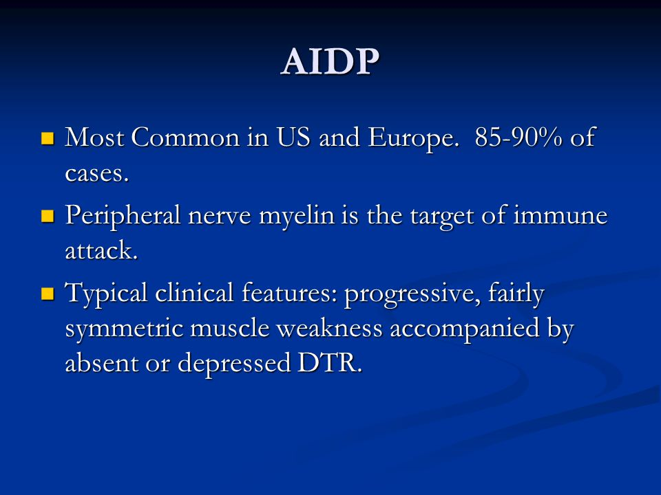 AIDP Most Common in US and Europe. 85-90% of cases.