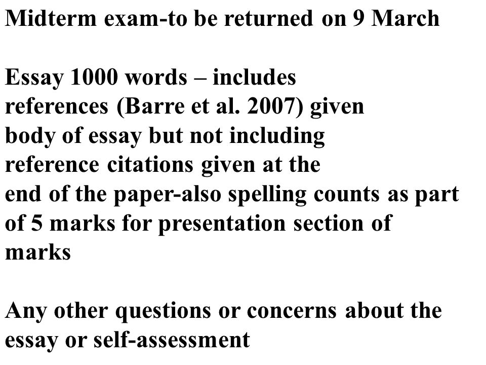 Midterm exam-to be returned on 9 March Essay 1000 words – includes references (Barre et al.