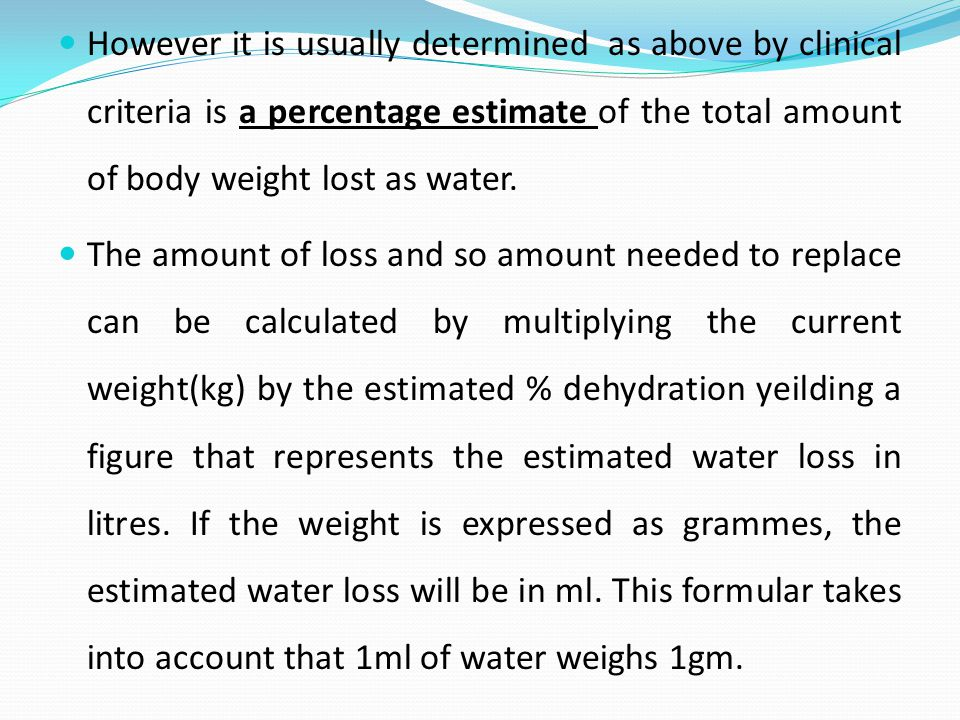However it is usually determined as above by clinical criteria is a percentage estimate of the total amount of body weight lost as water.