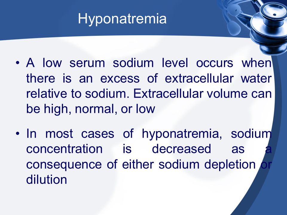 Hyponatremia A low serum sodium level occurs when there is an excess of extracellular water relative to sodium.