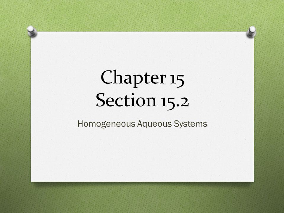 Chapter 15 Section 15.2 Homogeneous Aqueous Systems