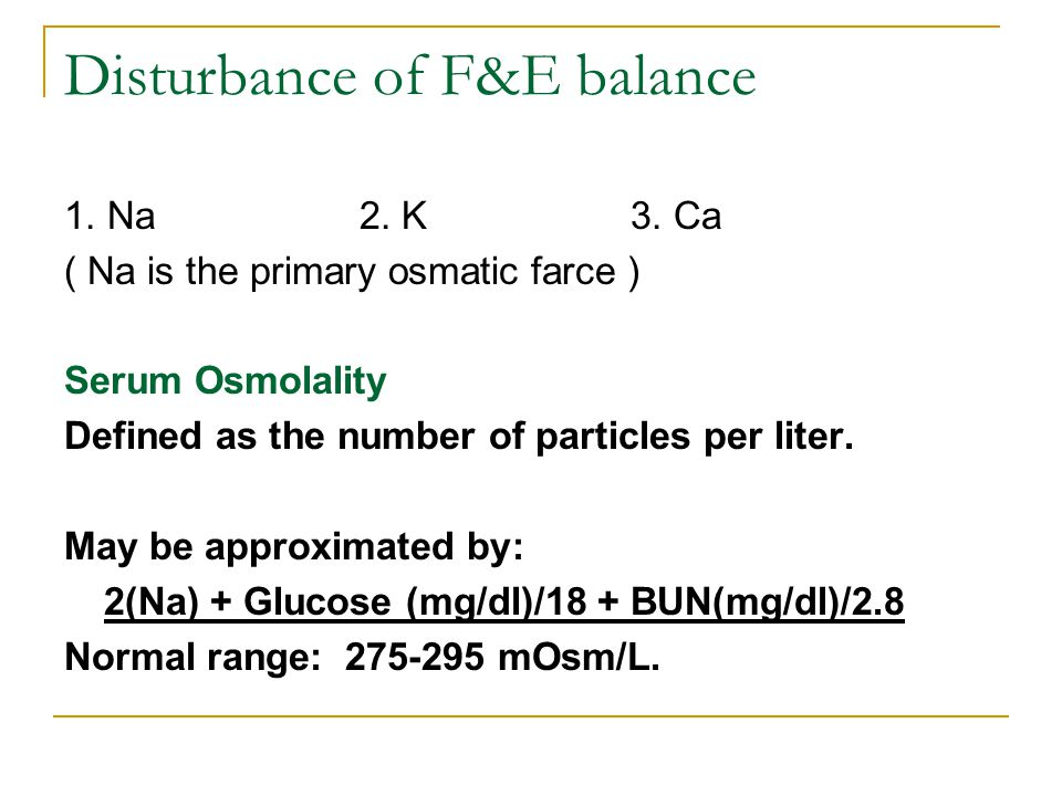 Disturbance of F&E balance 1. Na 2. K 3.