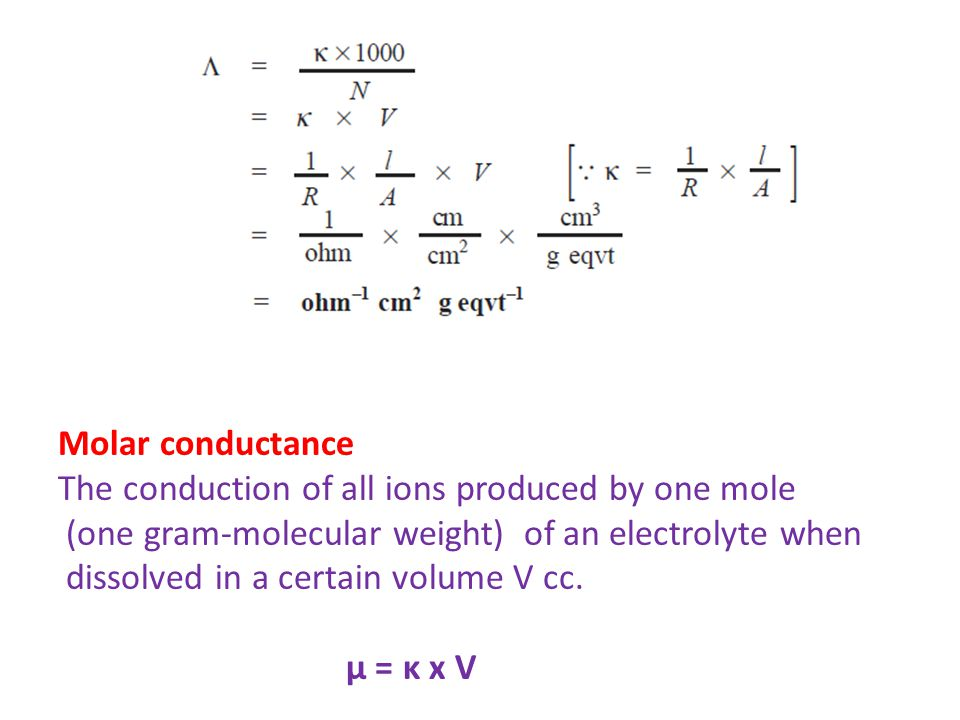 Molar conductance The conduction of all ions produced by one mole (one gram-molecular weight) of an electrolyte when dissolved in a certain volume V c