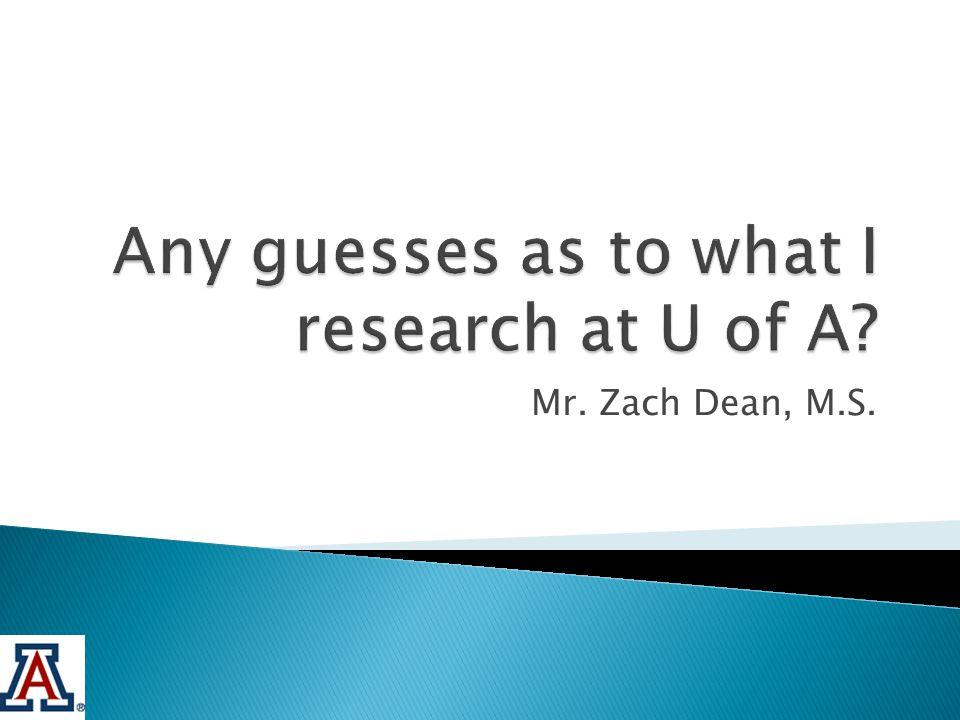 Mr. Zach Dean, M.S.