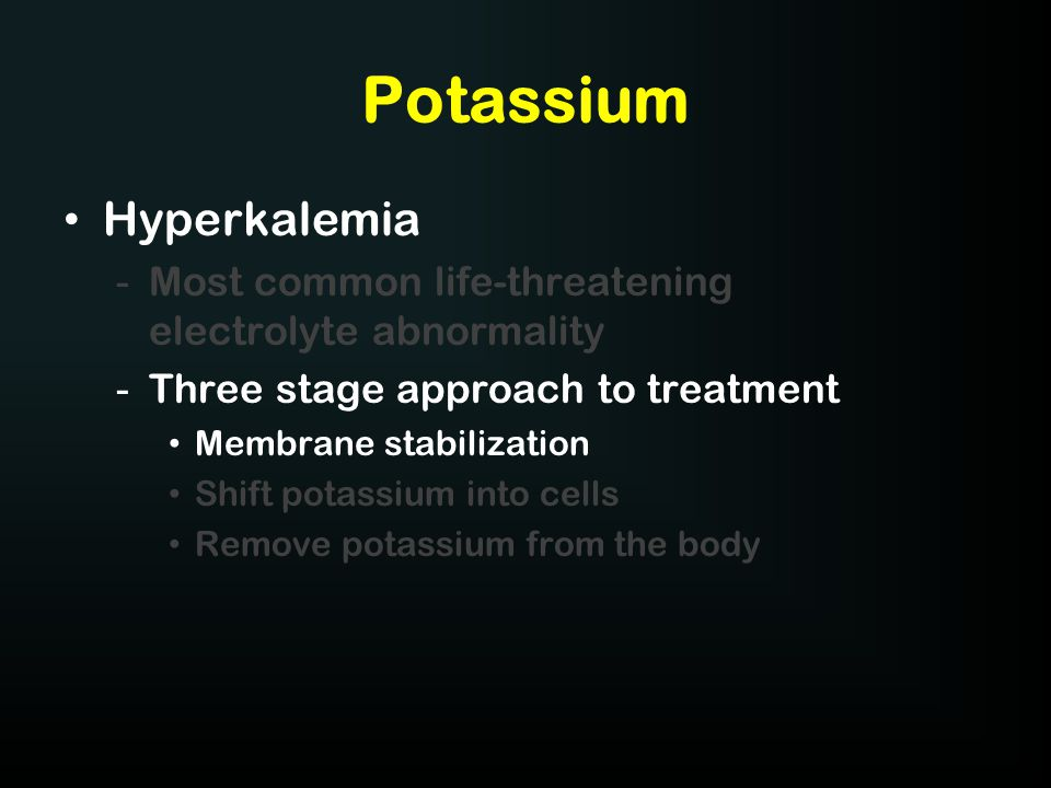 Potassium Hypokalemia -Replete orally for mild to moderate decreases Each 0.3 mEq < normal = 100 mEq deficit -Prolonged therapy may be needed for severe cases -Requires concurrent magnesium to move intracellularly