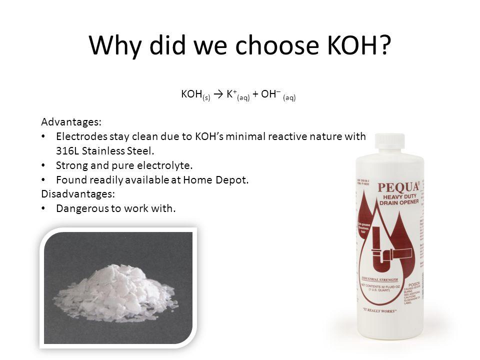 Why did we choose KOH.