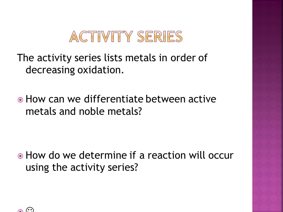 The activity series lists metals in order of decreasing oxidation.  How can we differentiate between active metals and noble metals?  How do we dete
