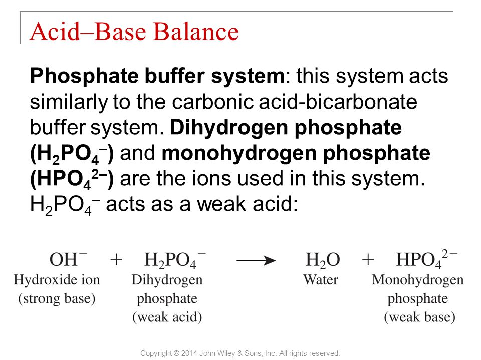 Phosphate buffer system: this system acts similarly to the carbonic acid-bicarbonate buffer system. Dihydrogen phosphate (H 2 PO 4 – ) and monohydroge