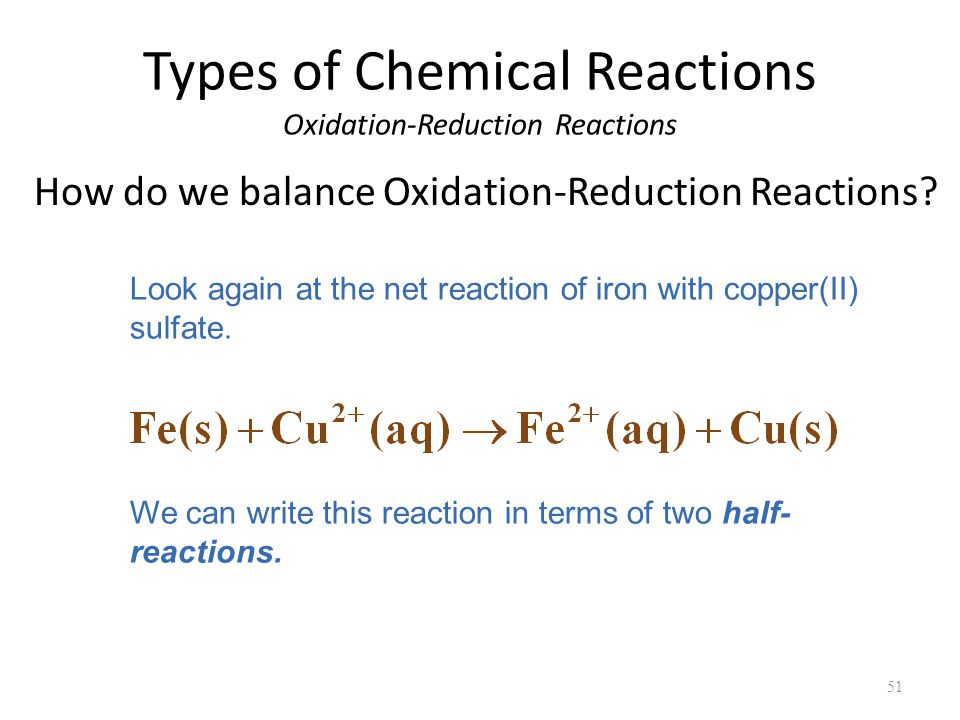 Types of Chemical Reactions Oxidation-Reduction Reactions How do we balance Oxidation-Reduction Reactions.