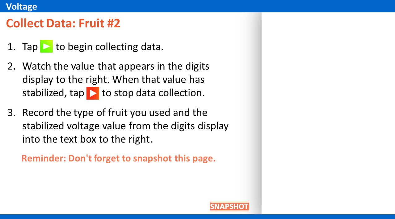 1.Tap to begin collecting data. 2.Watch the value that appears in the digits display to the right.