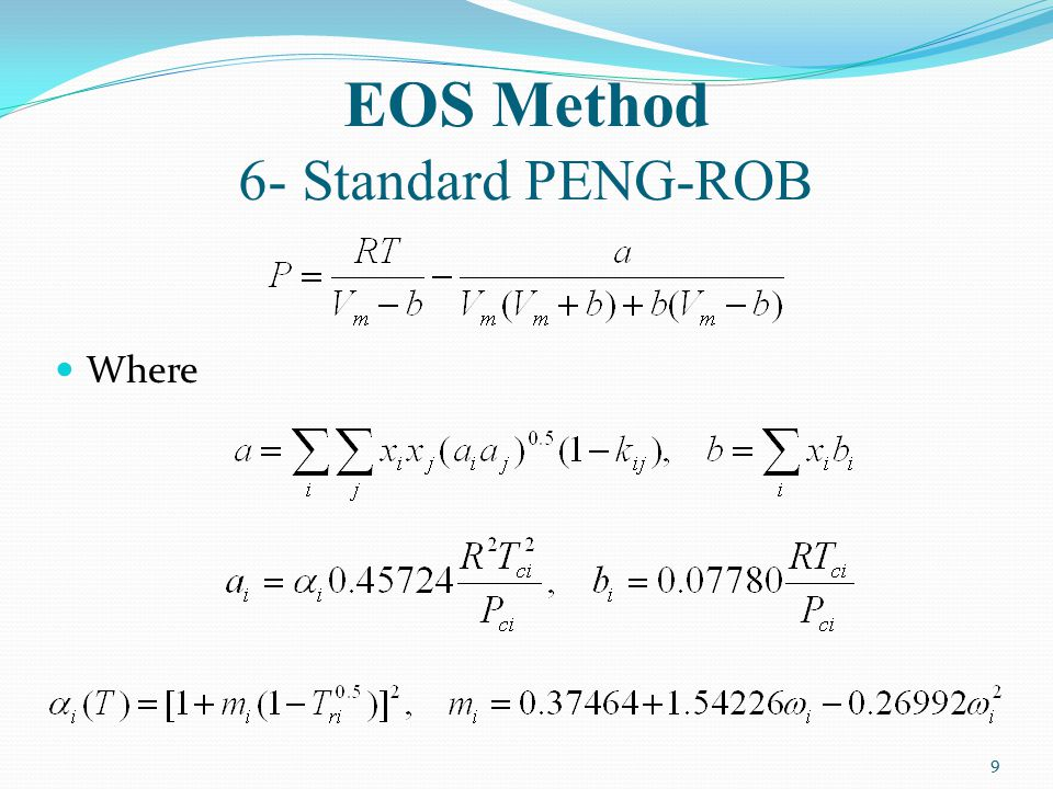 EOS Method 6- Standard PENG-ROB Where 9