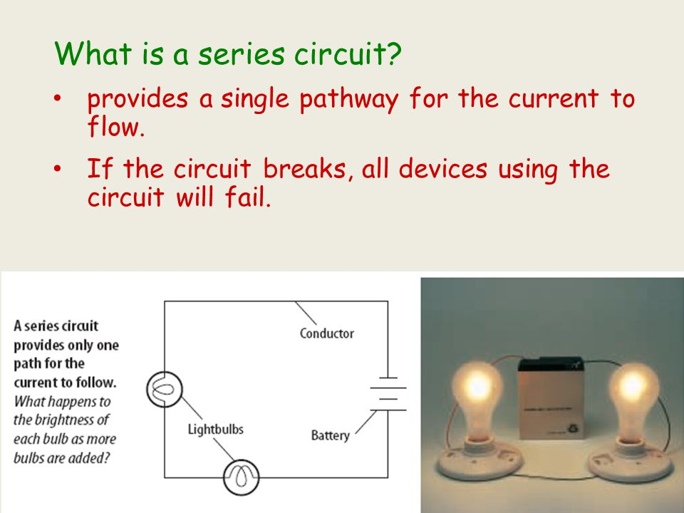 What is a series circuit? provides a single pathway for the current to flow. If the circuit breaks, all devices using the circuit will fail.