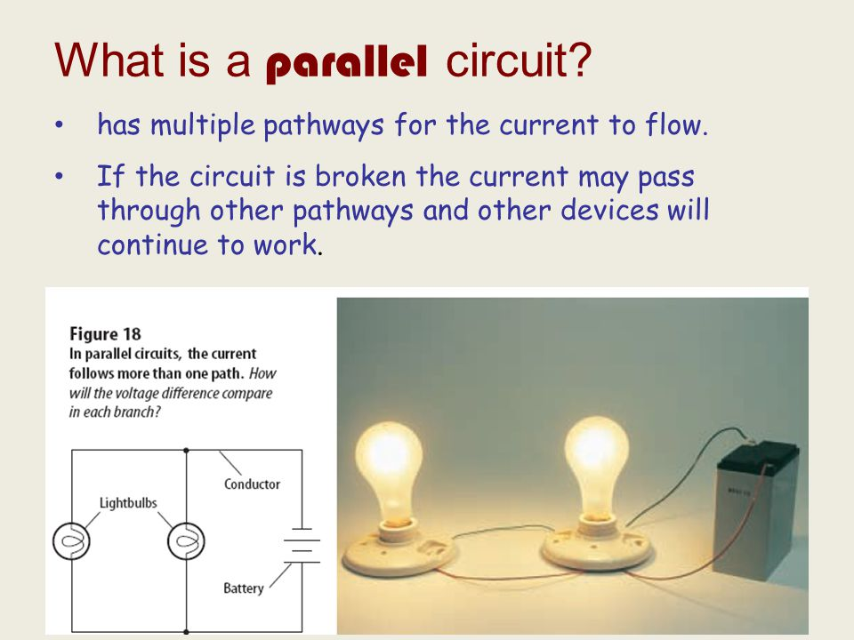 What is a parallel circuit. has multiple pathways for the current to flow.