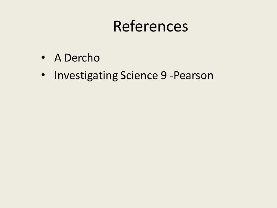 References A Dercho Investigating Science 9 -Pearson