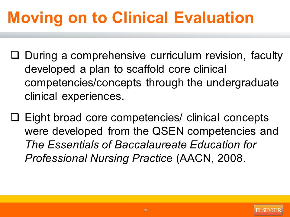 Moving on to Clinical Evaluation  During a comprehensive curriculum revision, faculty developed a plan to scaffold core clinical competencies/concepts through the undergraduate clinical experiences.
