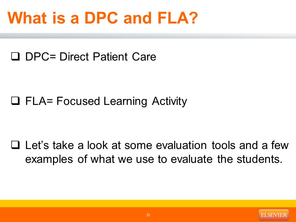 What is a DPC and FLA?  DPC= Direct Patient Care  FLA= Focused Learning Activity  Let's take a look at some evaluation tools and a few examples of