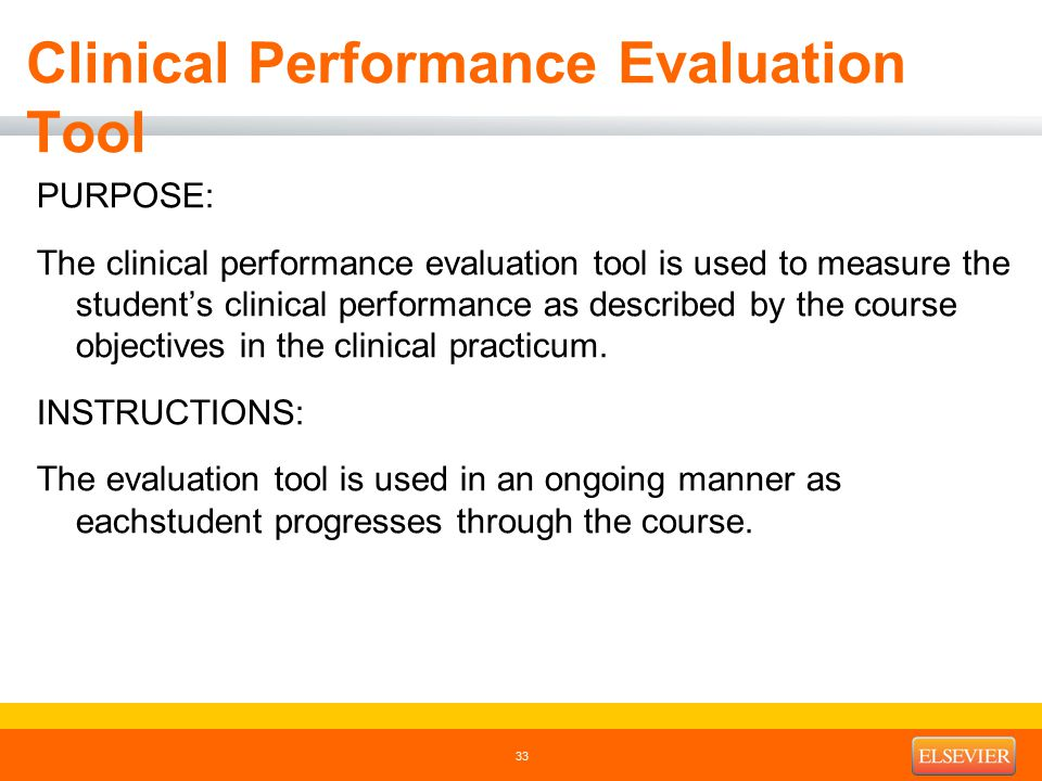 Clinical Performance Evaluation Tool PURPOSE: The clinical performance evaluation tool is used to measure the student's clinical performance as descri