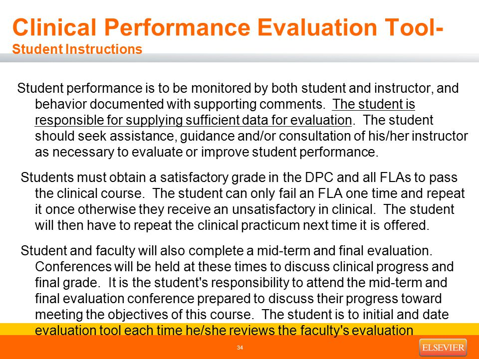 Clinical Performance Evaluation Tool- Student Instructions Student performance is to be monitored by both student and instructor, and behavior documen