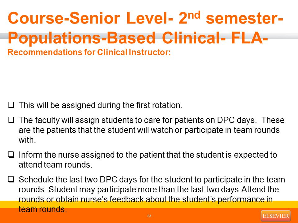 Course-Senior Level- 2 nd semester- Populations-Based Clinical- FLA- Recommendations for Clinical Instructor: 53  This will be assigned during the first rotation.