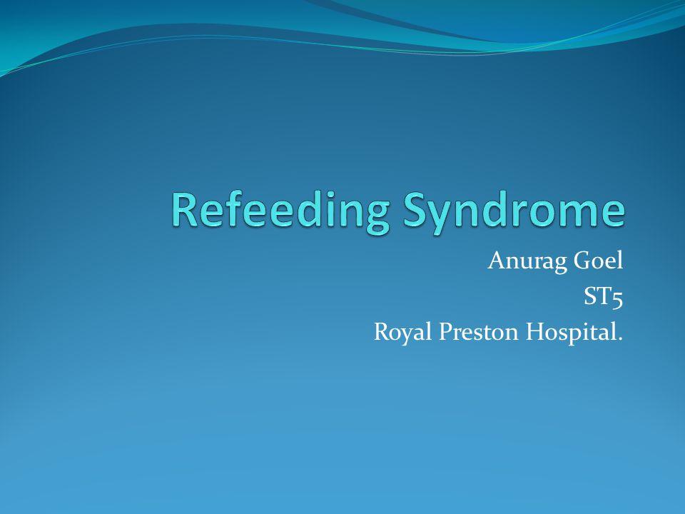 Anurag Goel ST5 Royal Preston Hospital.