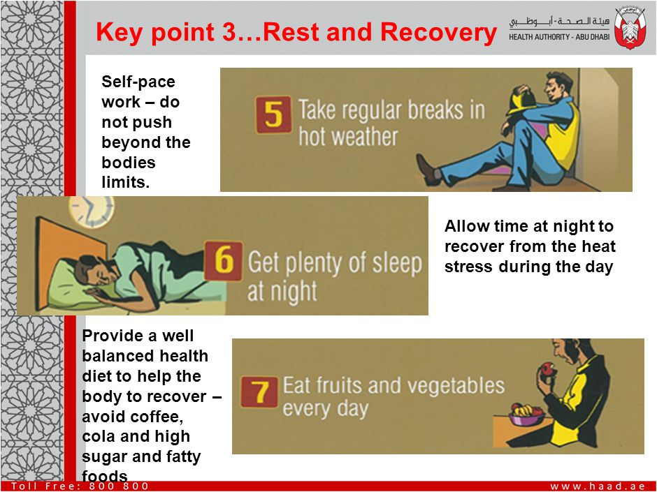 Key point 3…Rest and Recovery Self-pace work – do not push beyond the bodies limits.