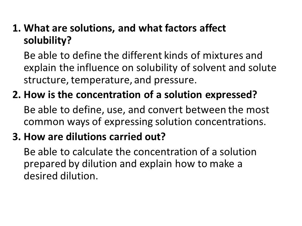 1.What are solutions, and what factors affect solubility.