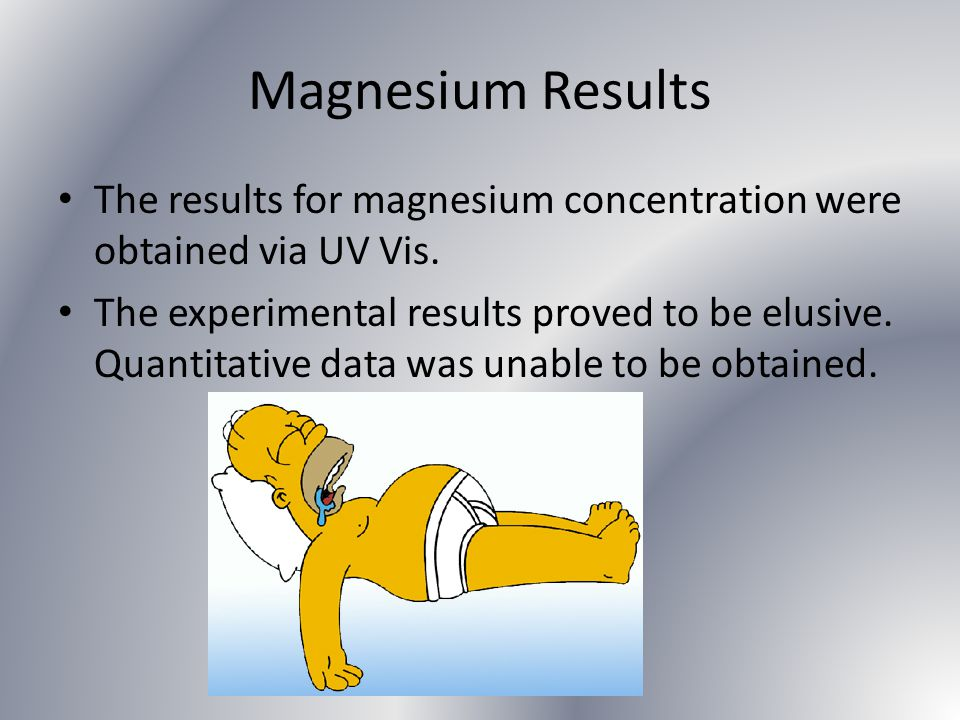 Magnesium Results The results for magnesium concentration were obtained via UV Vis. The experimental results proved to be elusive. Quantitative data w