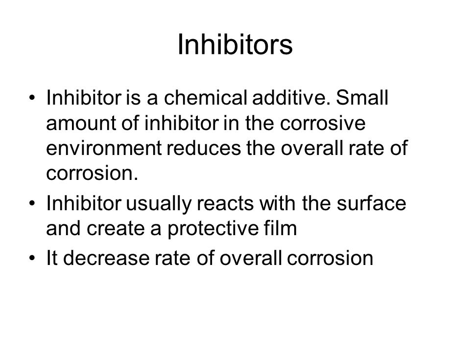 Inhibitors Inhibitor is a chemical additive.