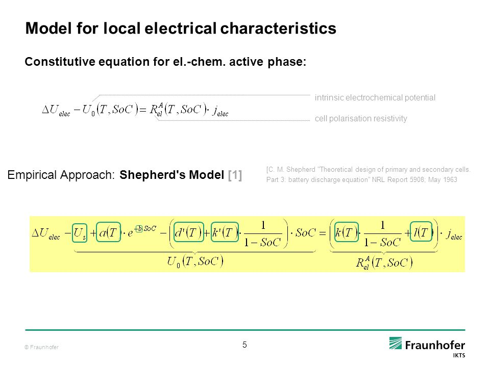 © Fraunhofer 6 Introduction into SHEPHERD-Model* Discharge: Charge: * ref.: [1]