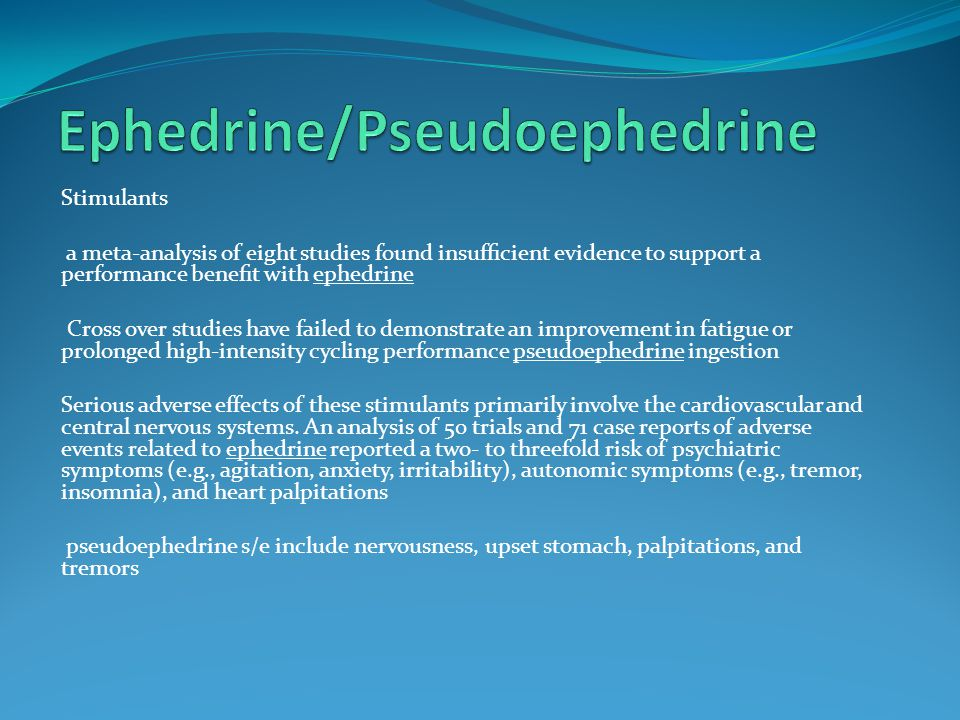 Stimulants a meta-analysis of eight studies found insufficient evidence to support a performance benefit with ephedrine Cross over studies have failed t