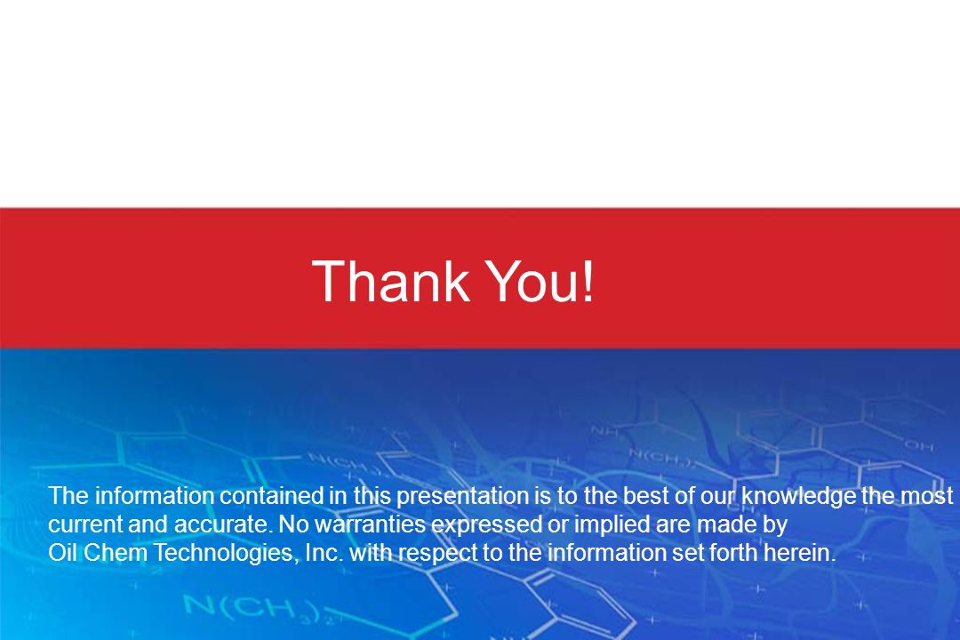 Thank You! The information contained in this presentation is to the best of our knowledge the most current and accurate. No warranties expressed or im
