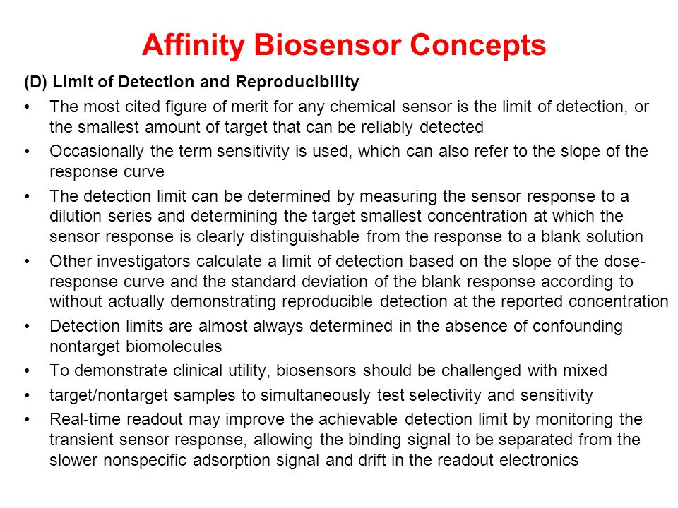 Affinity Biosensor Concepts (D) Limit of Detection and Reproducibility The most cited figure of merit for any chemical sensor is the limit of detectio