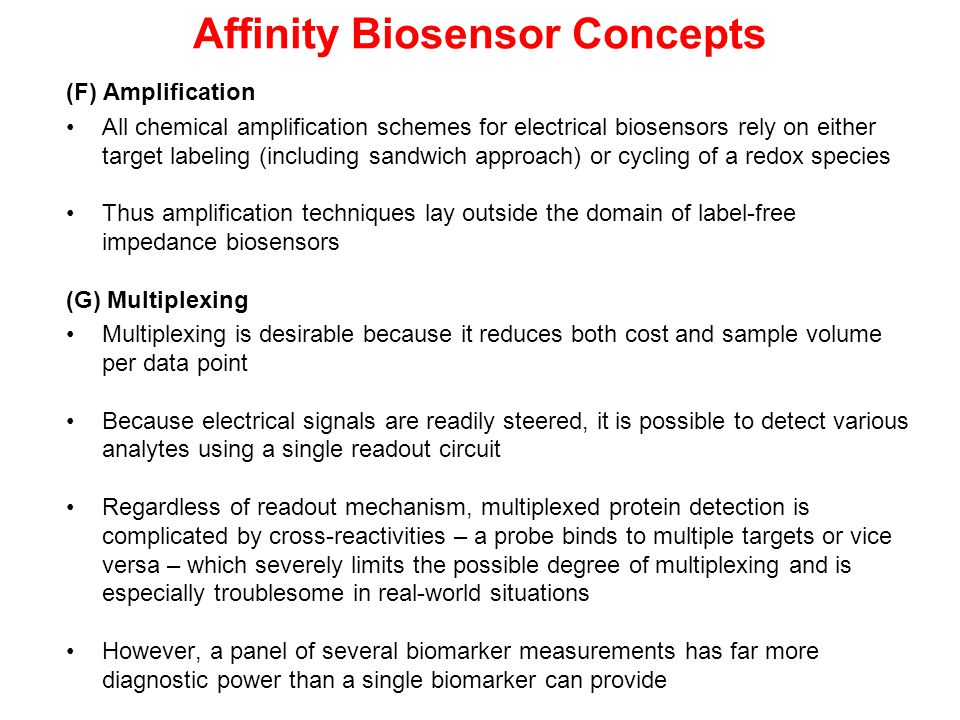 Affinity Biosensor Concepts (F) Amplification All chemical amplification schemes for electrical biosensors rely on either target labeling (including s