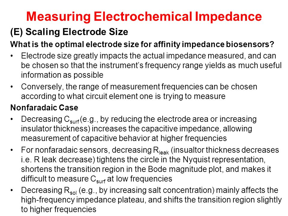Measuring Electrochemical Impedance (E) Scaling Electrode Size What is the optimal electrode size for affinity impedance biosensors? Electrode size gr