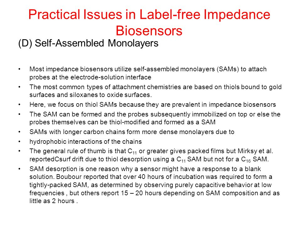 Practical Issues in Label-free Impedance Biosensors (D) Self-Assembled Monolayers Most impedance biosensors utilize self-assembled monolayers (SAMs) t
